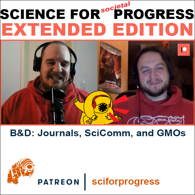 EXTENDED Episode Released: B&D talk: SciComm, Publishing, and Genetic Modification